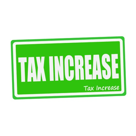 levy: TAX INCREASE white stamp text on green