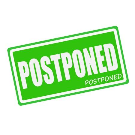 postponed: POSTPONED white stamp text on green