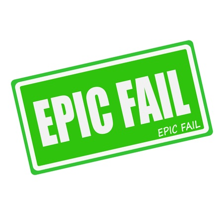 unaccepted: EPIC FAIL white stamp text on green Stock Photo