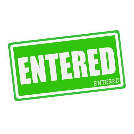 entered: ENTERED white stamp text on green