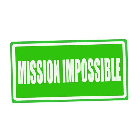 futile: MISSION IMPOSSIBLE white stamp text on green