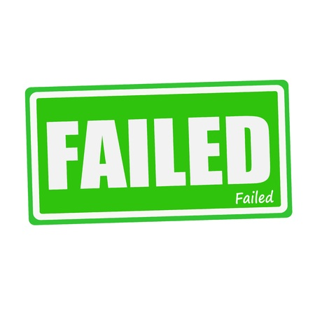 returned: FAILED white stamp text on green Stock Photo