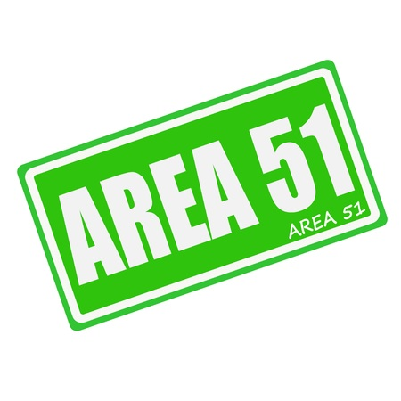 ufo conspiracy theory: AREA 51 white stamp text on green