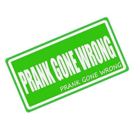 prank: PRANK GONE WRONG white stamp text on green Stock Photo