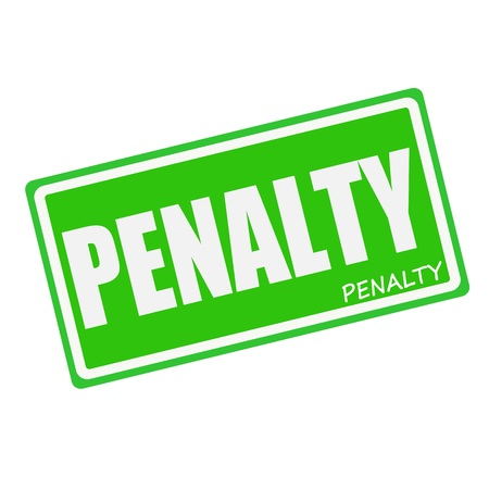 fined: PENALTY white stamp text on green