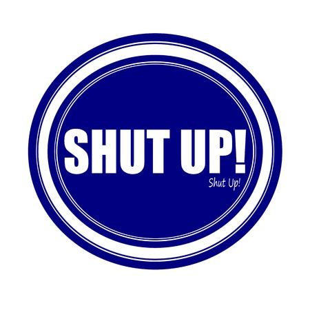 shut: SHUT UP! white stamp text on blue