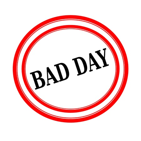 unjust: BAD DAY black stamp text on white backgroud