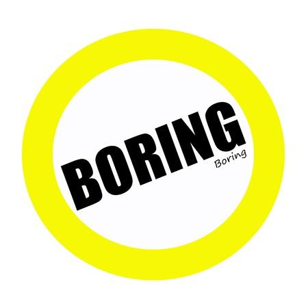 tedious: BORING black stamp text on white