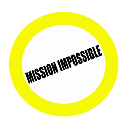 futile: MISSION IMPOSSIBLE black stamp text on white