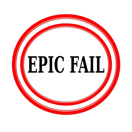 unaccepted: EPIC FAIL black stamp text on white backgroud