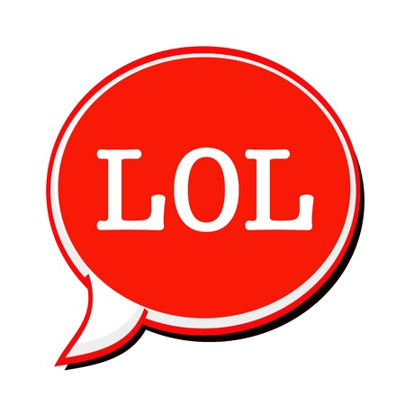 hilarity: LOL white stamp text on red Speech Bubble