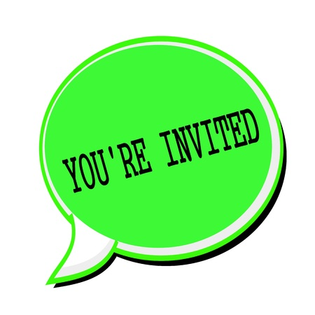 invited: YOURE INVITED black stamp text on green Speech Bubble