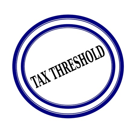 taxable income: TAX THRESHOLD black stamp text on white