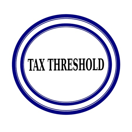 tax bracket: TAX THRESHOLD black stamp text on white