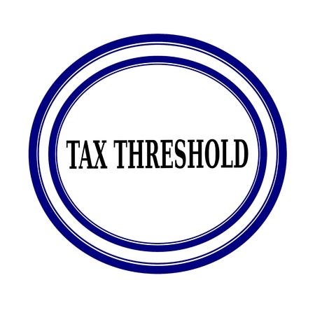 tax bracket: TAX THRESHOLD black stamp text on white