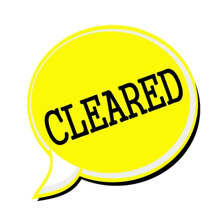 cleared: CLEARED black stamp text on yellow Speech Bubble Stock Photo