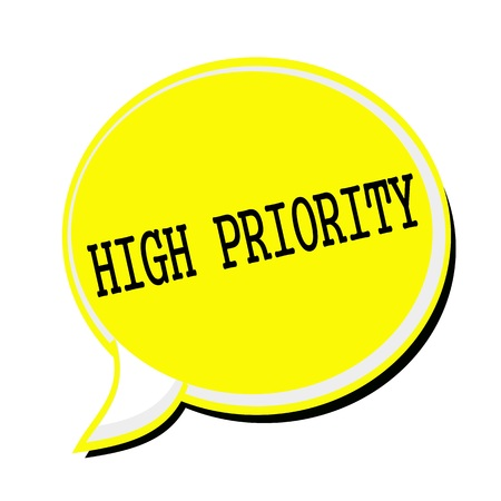 preference: HIGH PRIORITY black stamp text on yellow Speech Bubble
