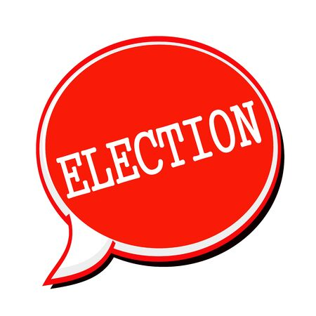 electorate: ELECTION white stamp text on red Speech Bubble