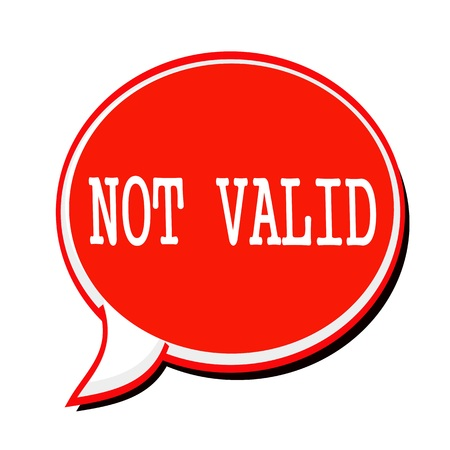 valid: NOT VALID white stamp text on red Speech Bubble Stock Photo