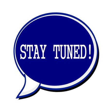tuned: Stay tuned white stamp text on blueblack Speech Bubble Stock Photo