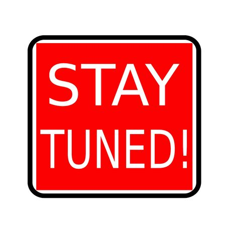 tuned: Stay tuned white stamp text on red background