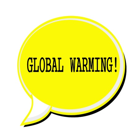 unsustainable: GLOBAL WARMING black stamp text on yellow Speech Bubble