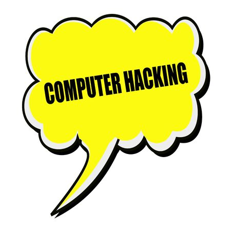hacked: COMPUTER HACKING black stamp text on yellow Speech Bubble