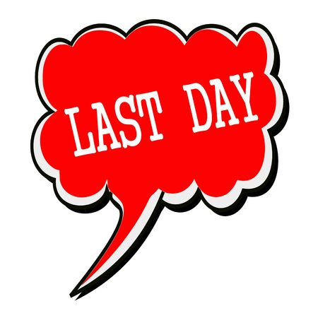 last day: LAST DAY white stamp text on red Speech Bubble Stock Photo