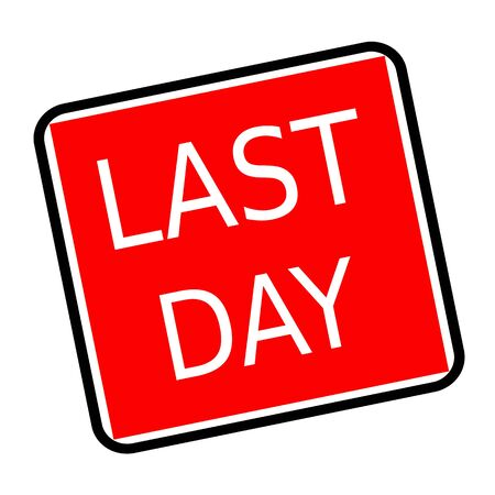 last day: Last day white stamp text on red background