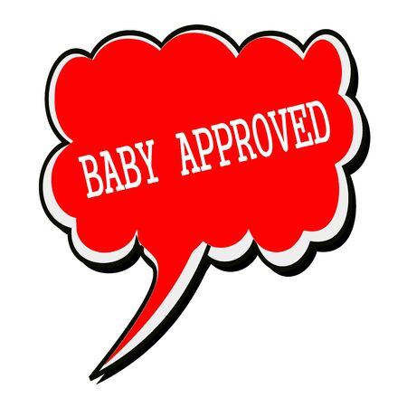 affirmative: Baby approved white stamp text on red Speech Bubble