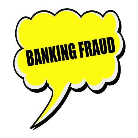 extortion: BANKING FRAUD black stamp text on yellow Speech Bubble