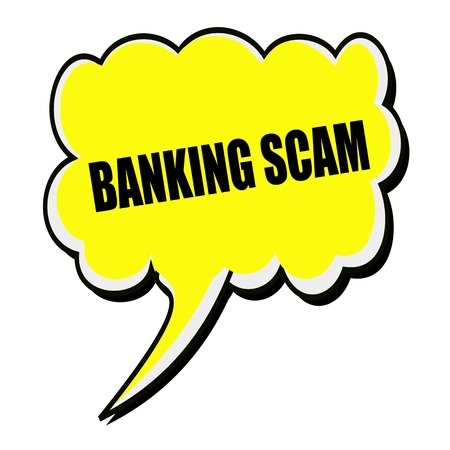 extortion: BANKING SCAM black stamp text on yellow Speech Bubble