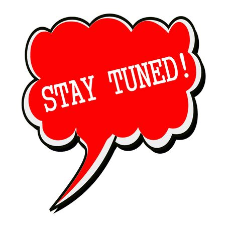 tuned: Stay tuned white stamp text on red Speech Bubble Stock Photo