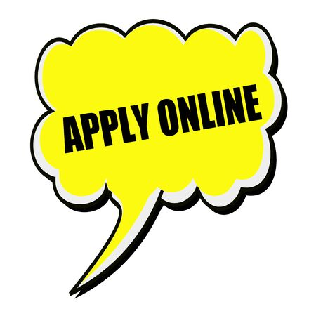 authorise: Apply online black stamp text on yellow Speech Bubble