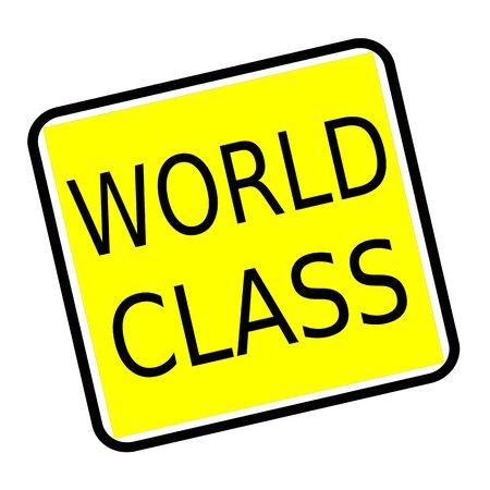 world class: World class black stamp text on yellow background