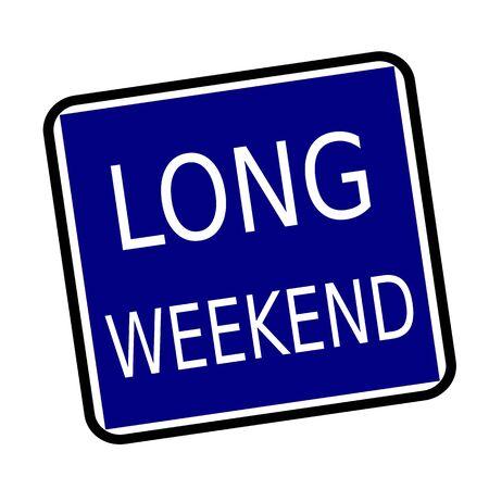 long weekend: LUNGO WEEKEND testo del timbro bianco su sfondo buleblack