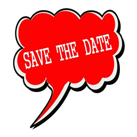 date stamp: SAVE THE DATE white stamp text on red Speech Bubble