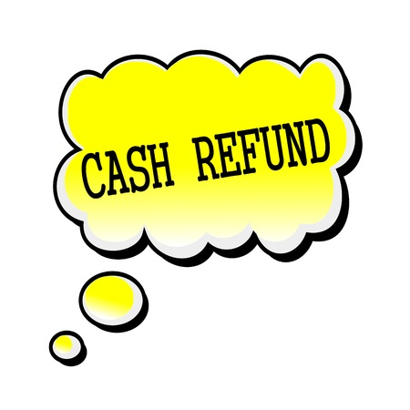 refund: Cash Refund black stamp text on yellow Speech Bubble Stock Photo