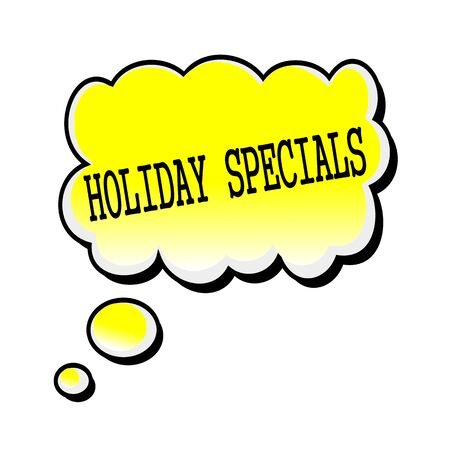 specials: Holiday Specials black stamp text on yellow Speech Bubble