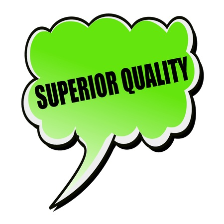 superior: Superior Quality black stamp text on green Speech Bubble