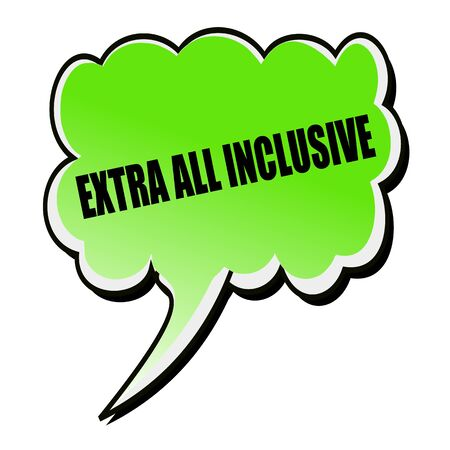 inclusive: Extra All Inclusive black stamp text on green Speech Bubble Stock Photo