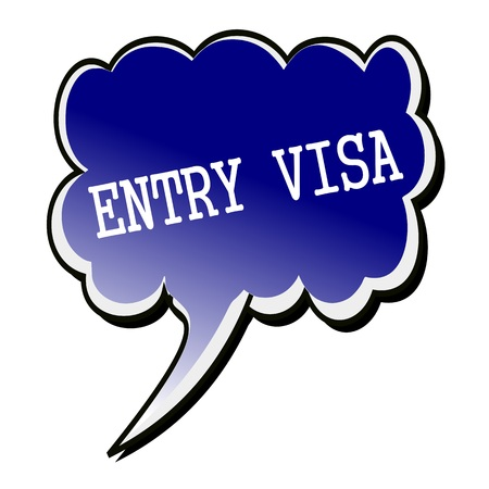 authorization: Entry Visa white stamp text on blueblack Speech Bubble