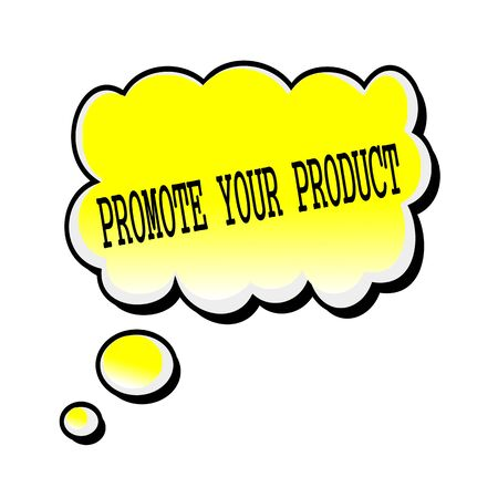 promote: Promote Your Product black stamp text on yellow Speech Bubble