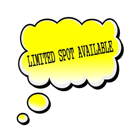 available: Limited Spot Available black stamp text on yellow Speech Bubble