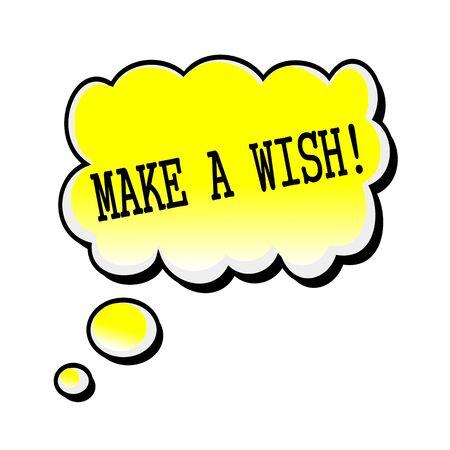 wish desire: Make A Wish black stamp text on yellow Speech Bubble