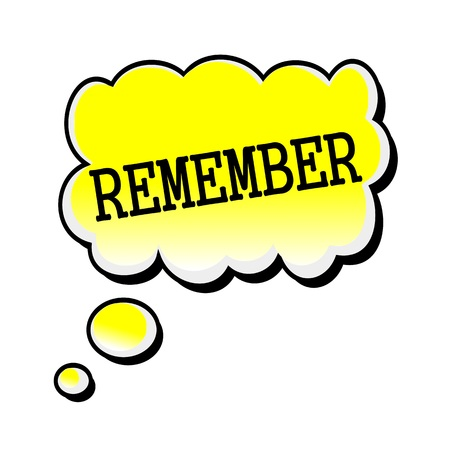 retain: Remember black stamp text on yellow Speech Bubble