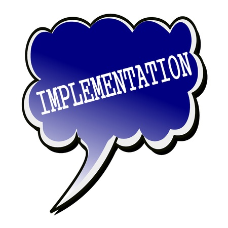 implementation: Implementation white stamp text on blueblack Speech Bubble