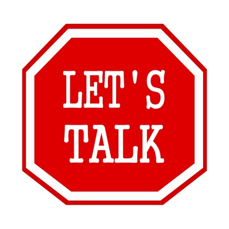 LETS TALK white stamp text on red octagon