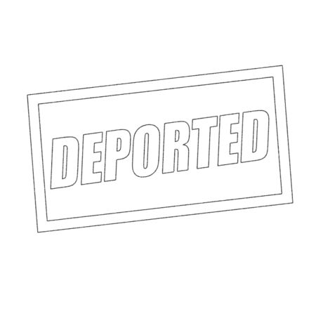 deported: deported Monochrome stamp text on white