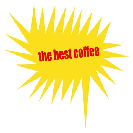 best coffee: the best coffee red stamp text on yellow Speech Bubble